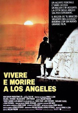 Vivere E Morire A Los Angeles